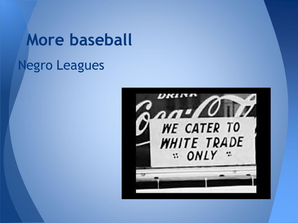 More baseball Negro Leagues