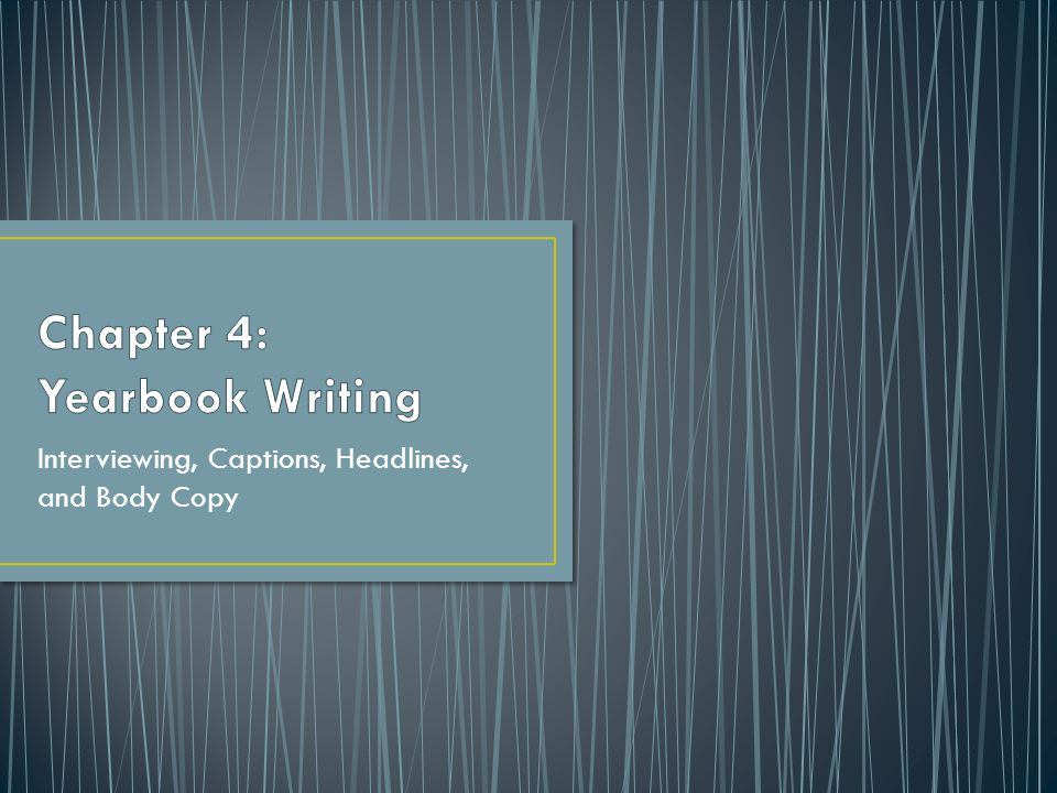Chapter 4: Yearbook Writing