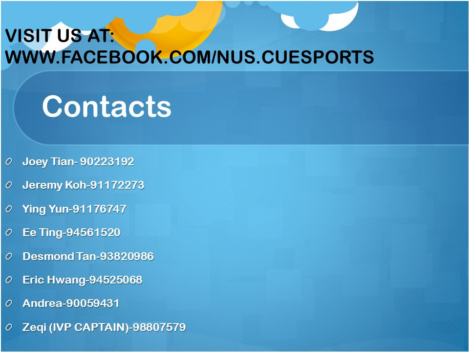 Contacts VISIT US AT: WWW.FACEBOOK.COM/NUS.CUESPORTS