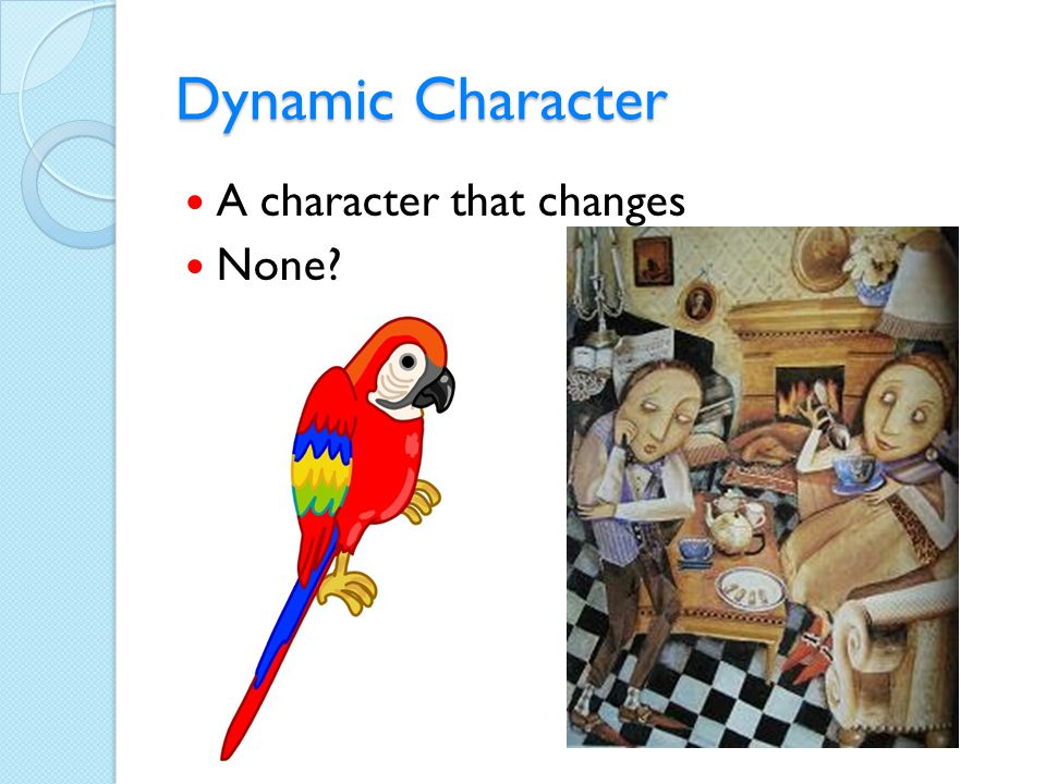 Dynamic Character A character that changes None