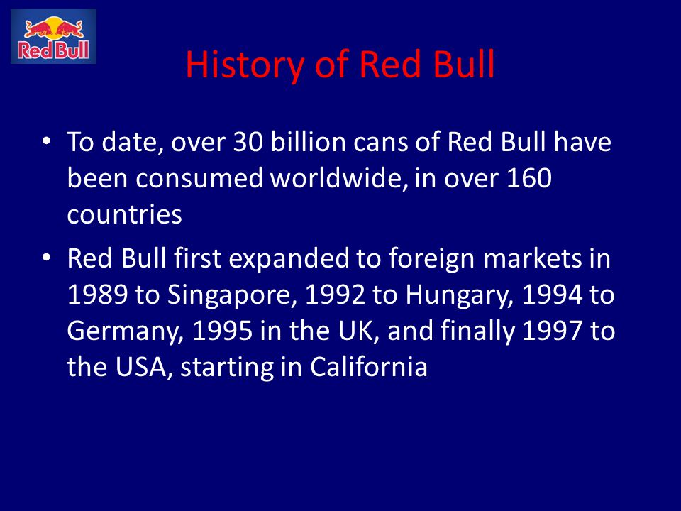 History of Red Bull To date, over 30 billion cans of Red Bull have been consumed worldwide, in over 160 countries.