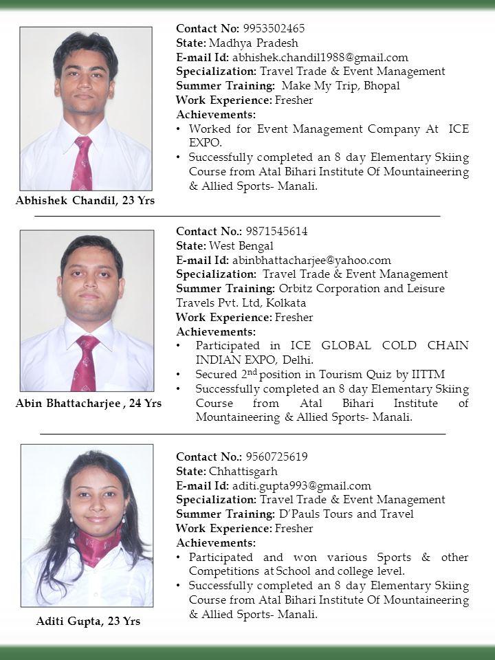 Contact No: 9953502465 State: Madhya Pradesh. E-mail Id: abhishek.chandil1988@gmail.com. Specialization: Travel Trade & Event Management.
