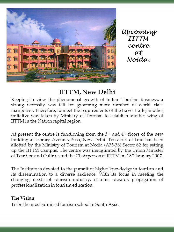 IITTM, New Delhi Upcoming IITTM centre at Noida.