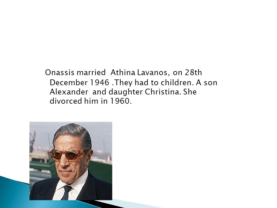Onassis married Athina Lavanos, on 28th December 1946
