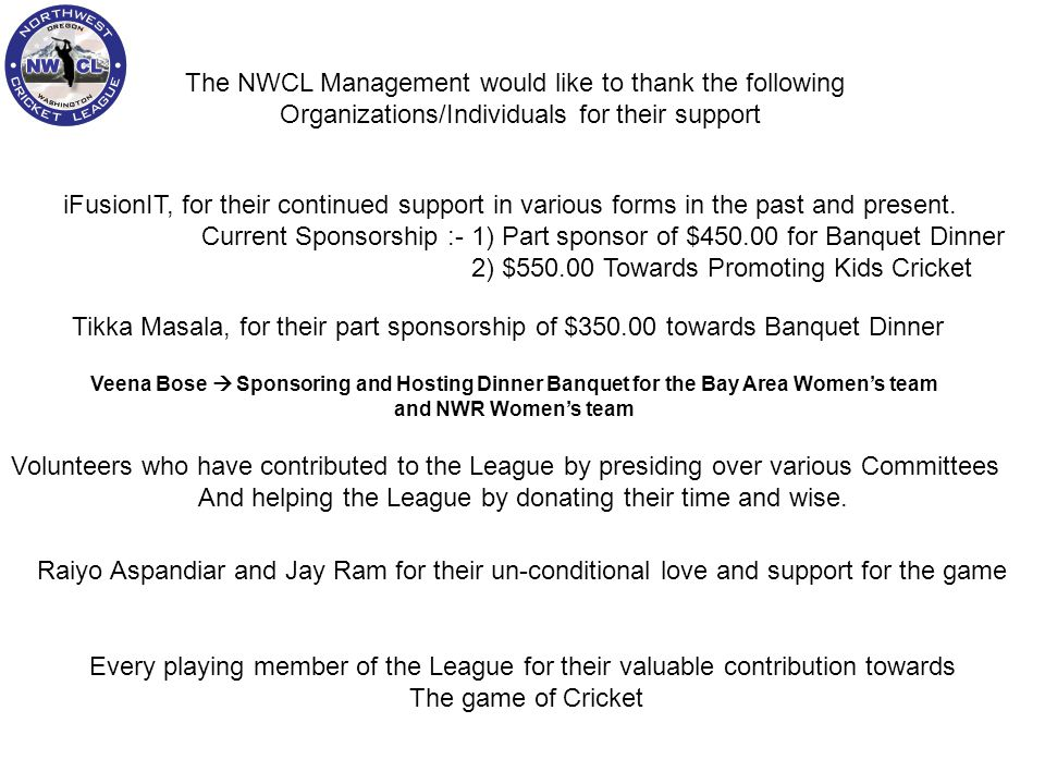 The NWCL Management would like to thank the following