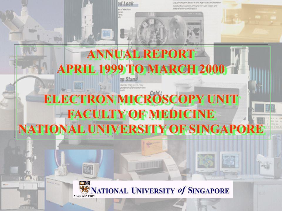 ELECTRON MICROSCOPY UNIT NATIONAL UNIVERSITY OF SINGAPORE
