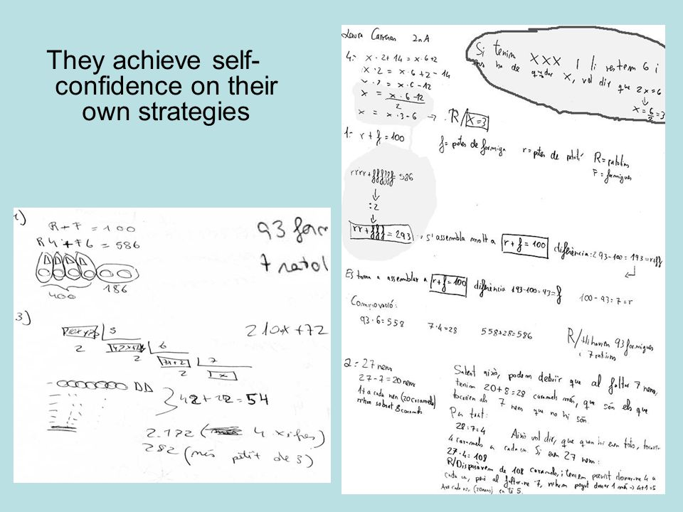 They achieve self-confidence on their own strategies