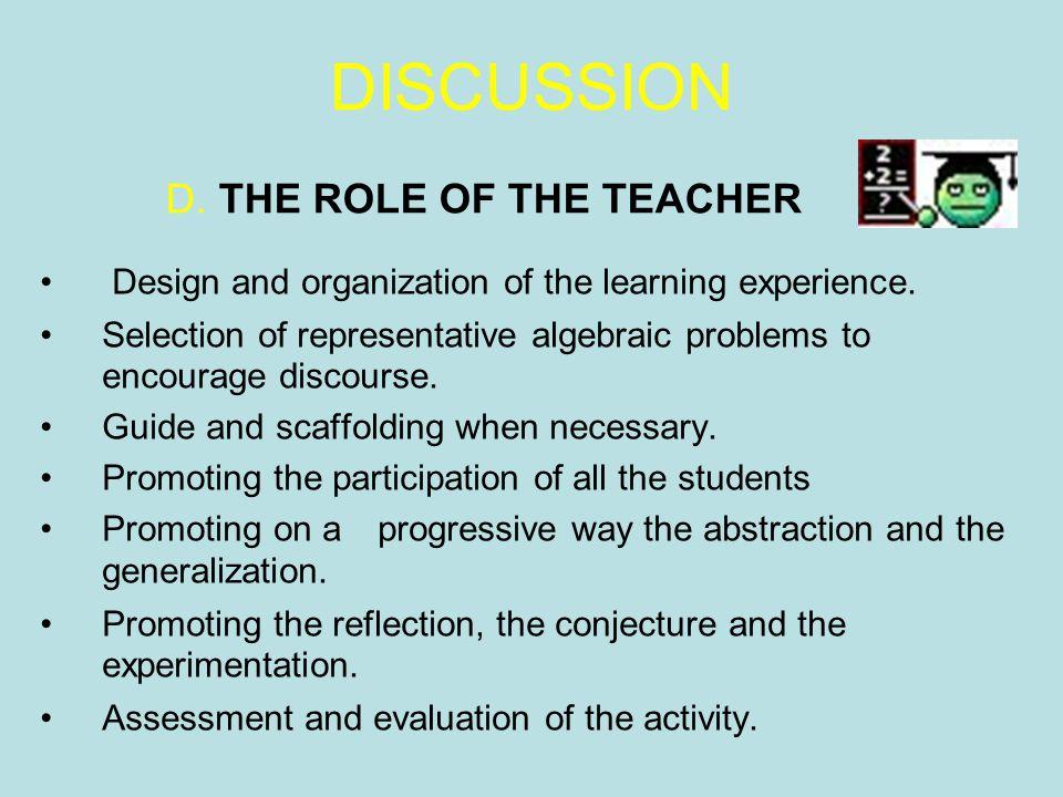D. THE ROLE OF THE TEACHER