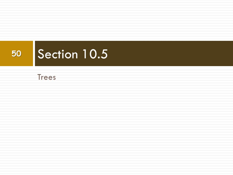 Section 10.5 Trees