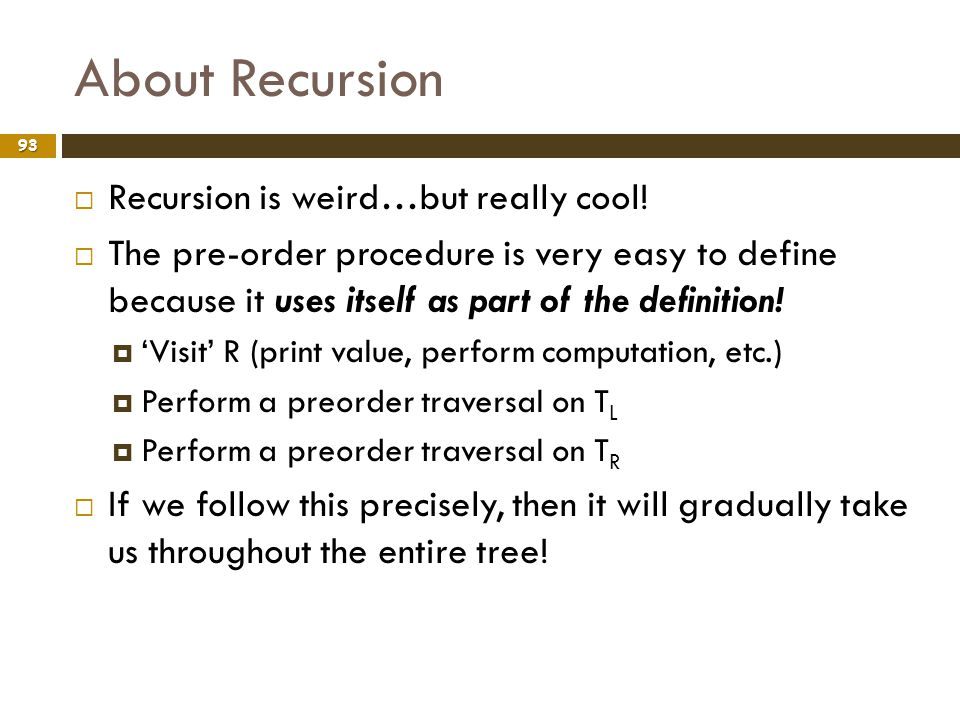 About Recursion Recursion is weird…but really cool!