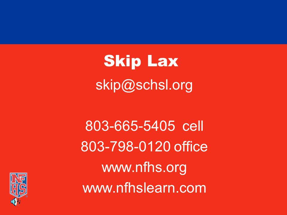 Skip Lax skip@schsl.org 803-665-5405 cell 803-798-0120 office