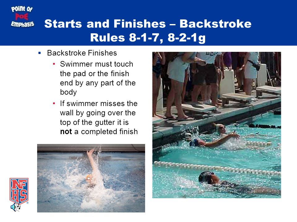 Starts and Finishes – Backstroke Rules 8-1-7, 8-2-1g