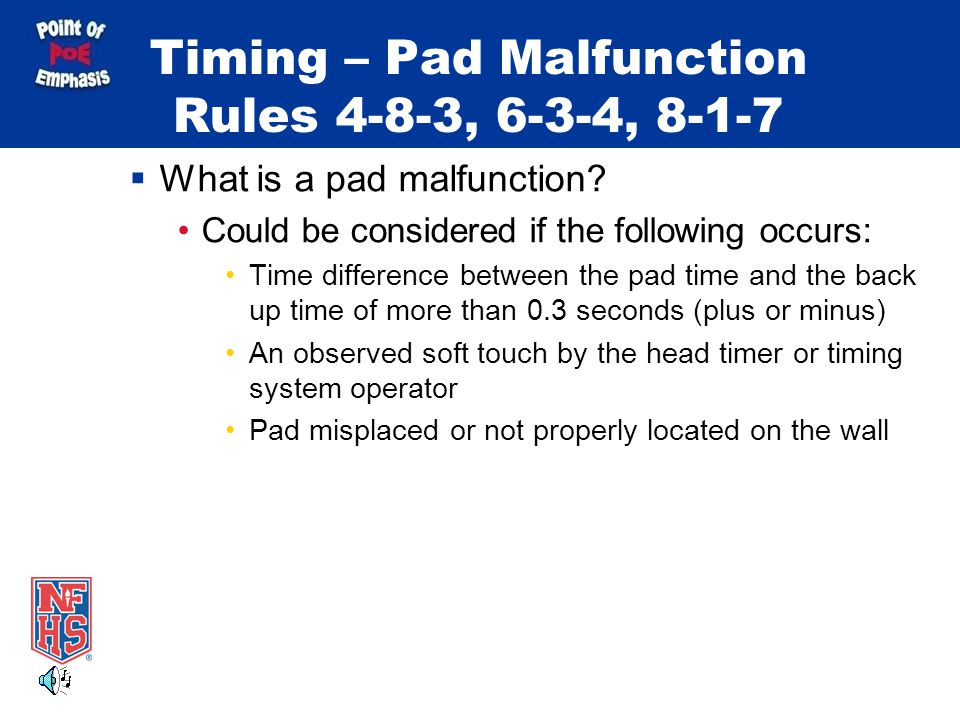 Timing – Pad Malfunction Rules 4-8-3, 6-3-4, 8-1-7
