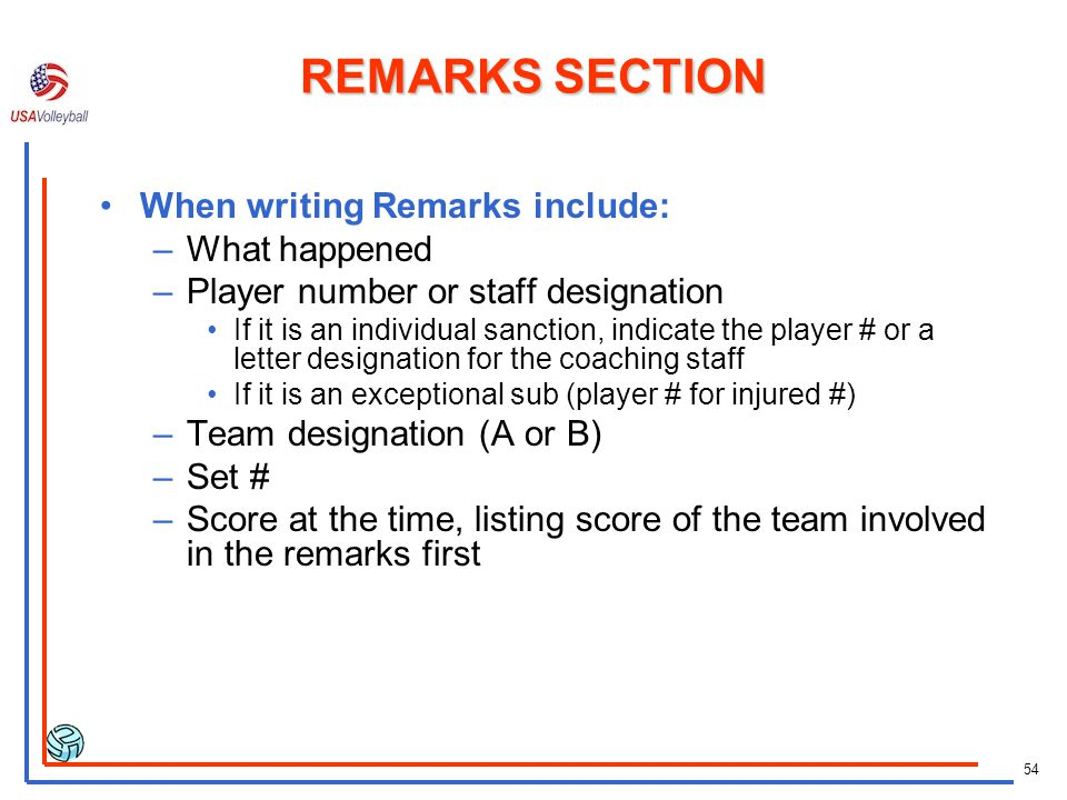 REMARKS SECTION When writing Remarks include: What happened