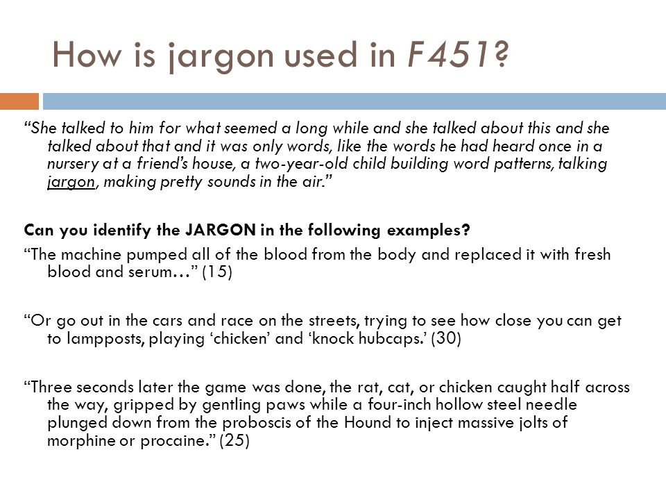 How is jargon used in F451