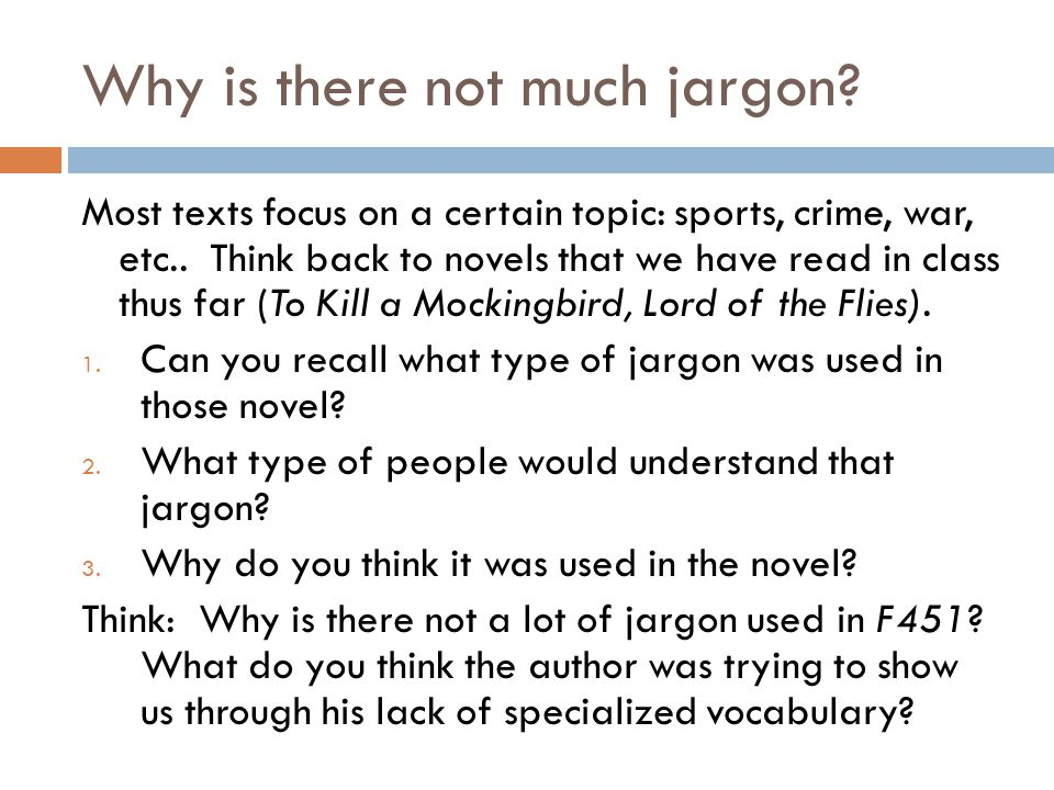 Why is there not much jargon