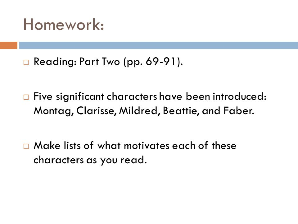 Homework: Reading: Part Two (pp. 69-91).