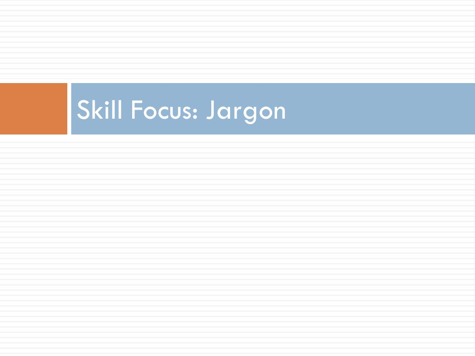 Skill Focus: Jargon