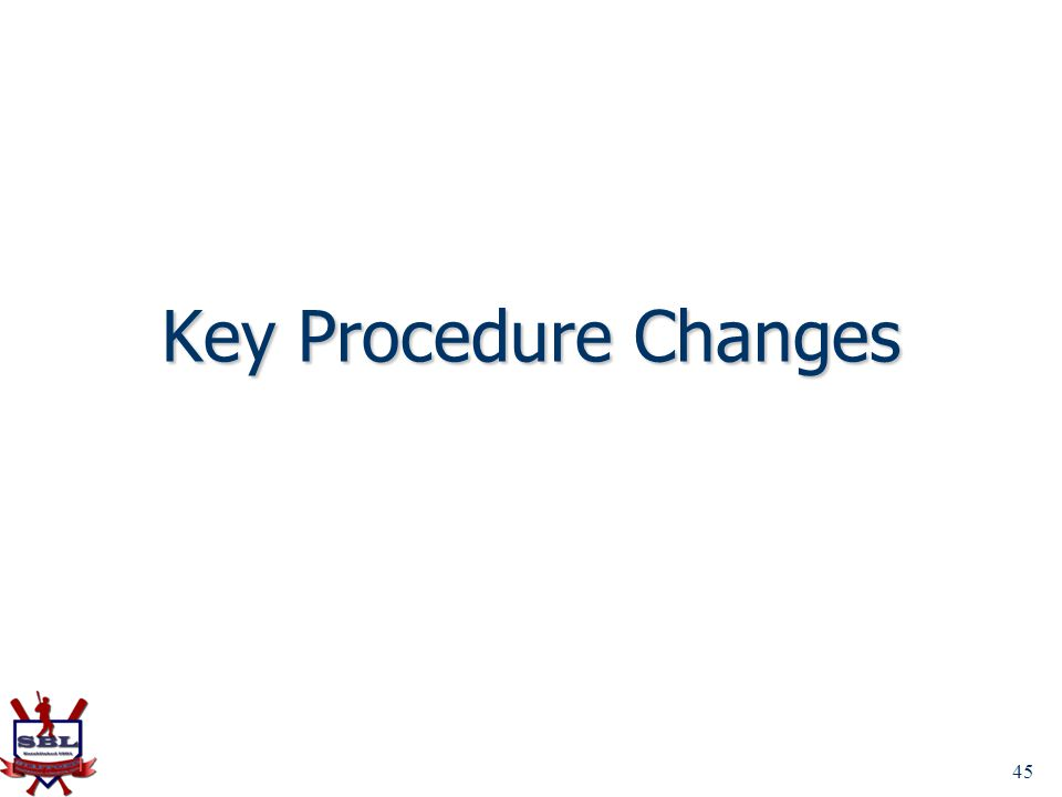 Key Procedure Changes