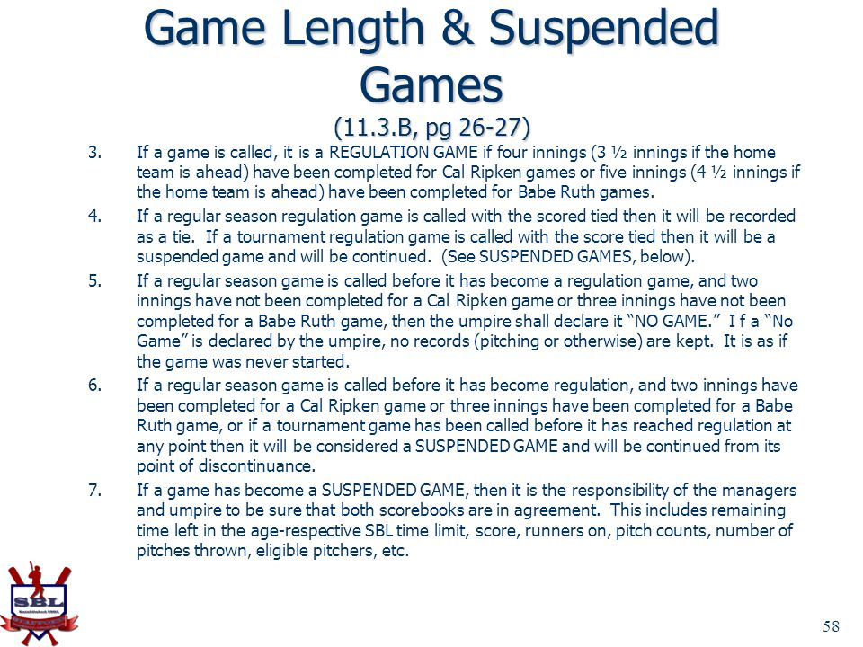Game Length & Suspended Games (11.3.B, pg 26-27)