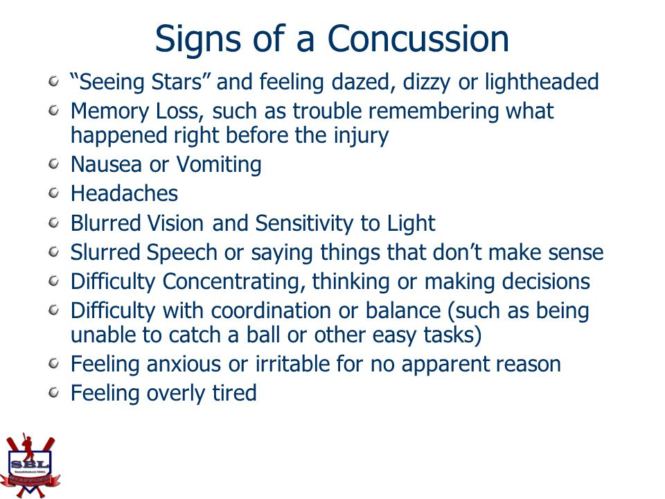 Signs of a Concussion Seeing Stars and feeling dazed, dizzy or lightheaded.