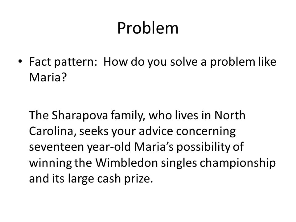 Problem Fact pattern: How do you solve a problem like Maria