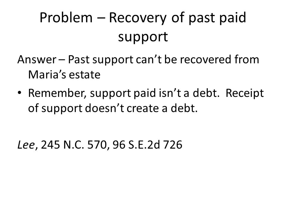 Problem – Recovery of past paid support