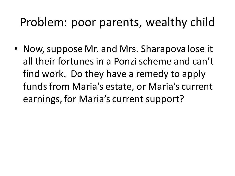 Problem: poor parents, wealthy child