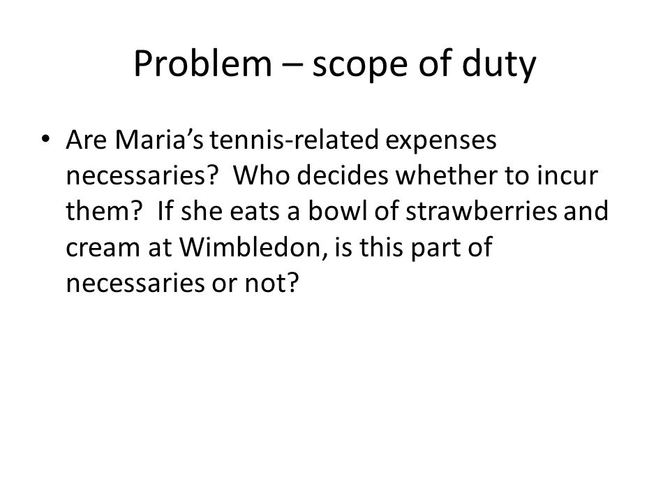 Problem – scope of duty