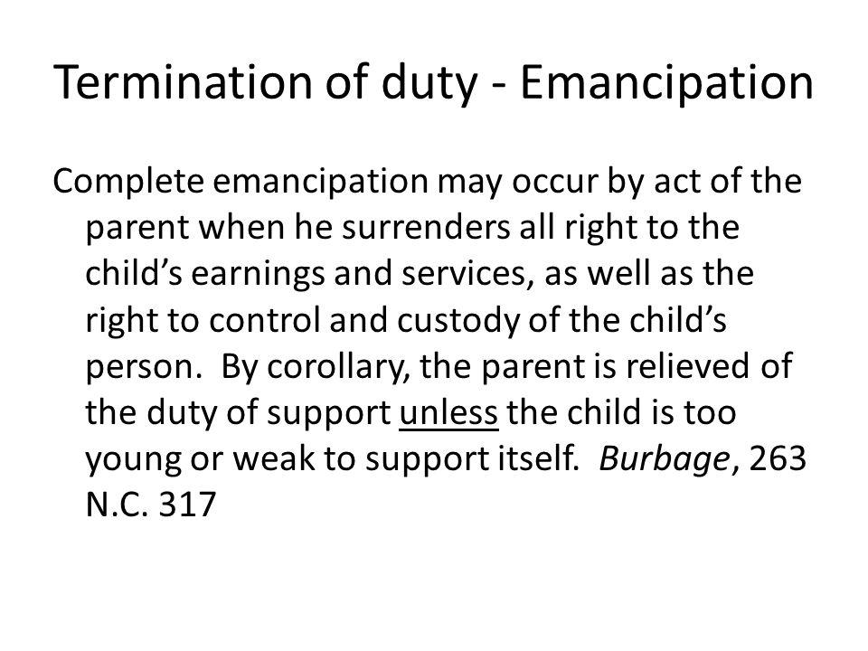 Termination of duty - Emancipation