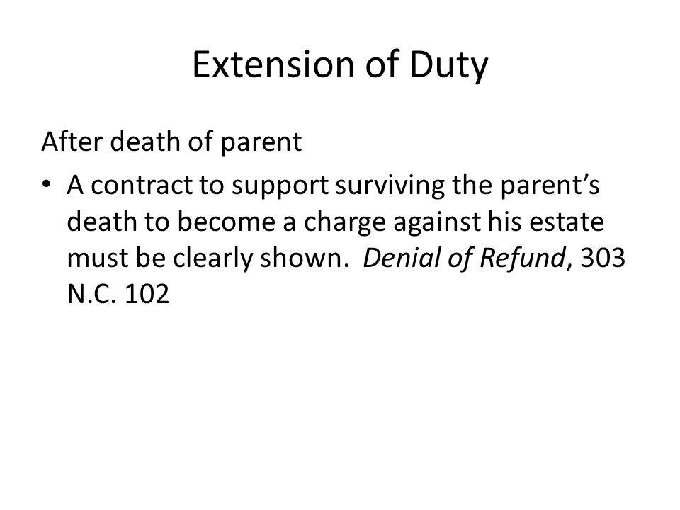 Extension of Duty After death of parent