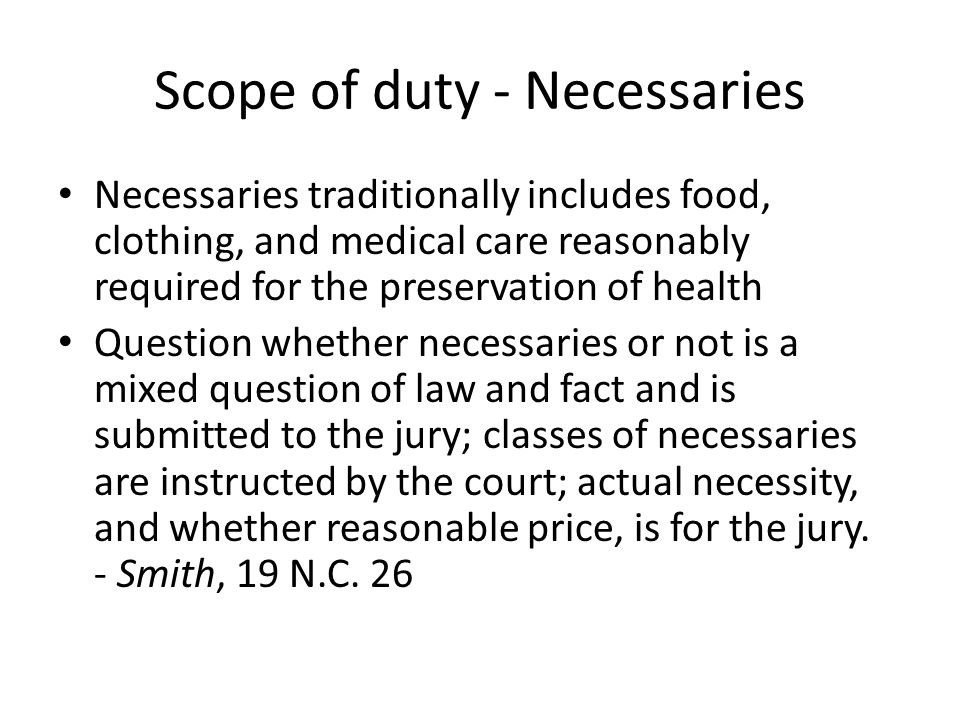 Scope of duty - Necessaries