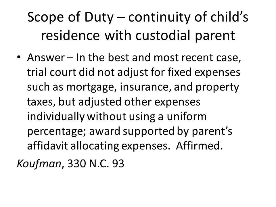 Scope of Duty – continuity of child's residence with custodial parent