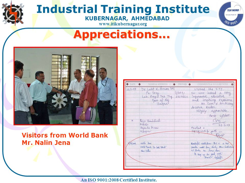 Appreciations... Visitors from World Bank Mr. Nalin Jena