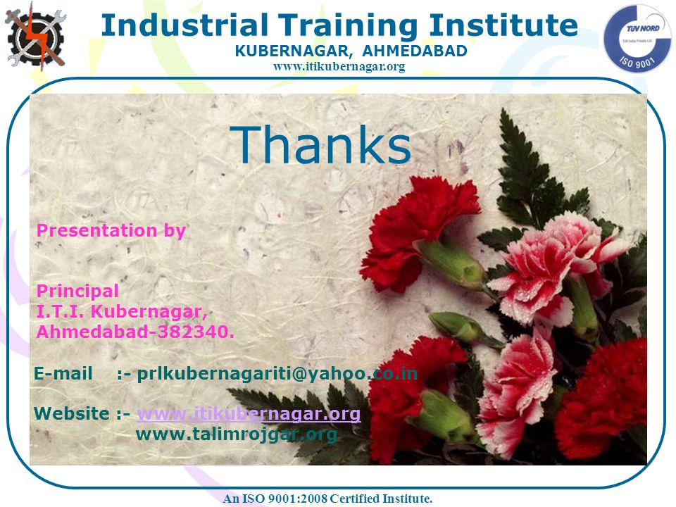 Thanks Presentation by Principal I.T.I. Kubernagar, Ahmedabad-382340.