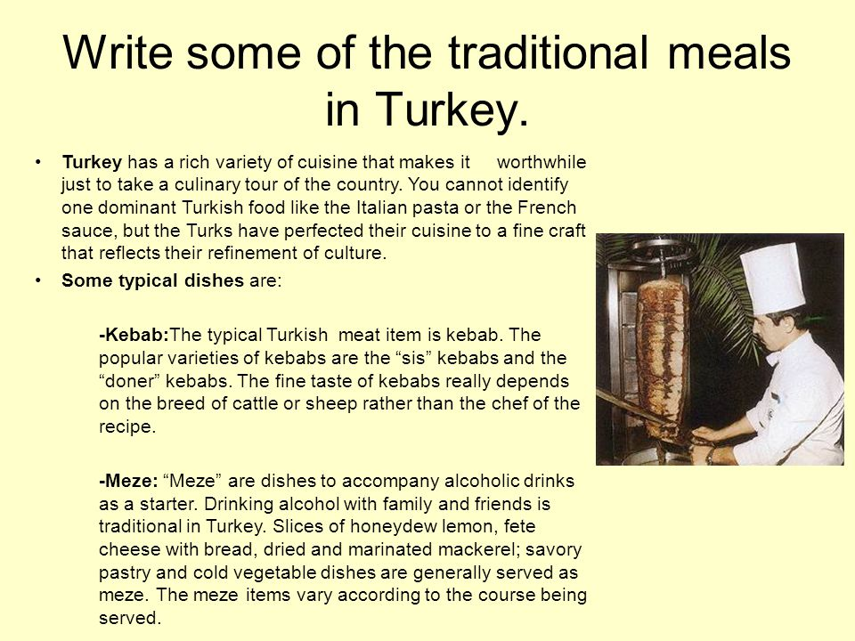 Write some of the traditional meals in Turkey.
