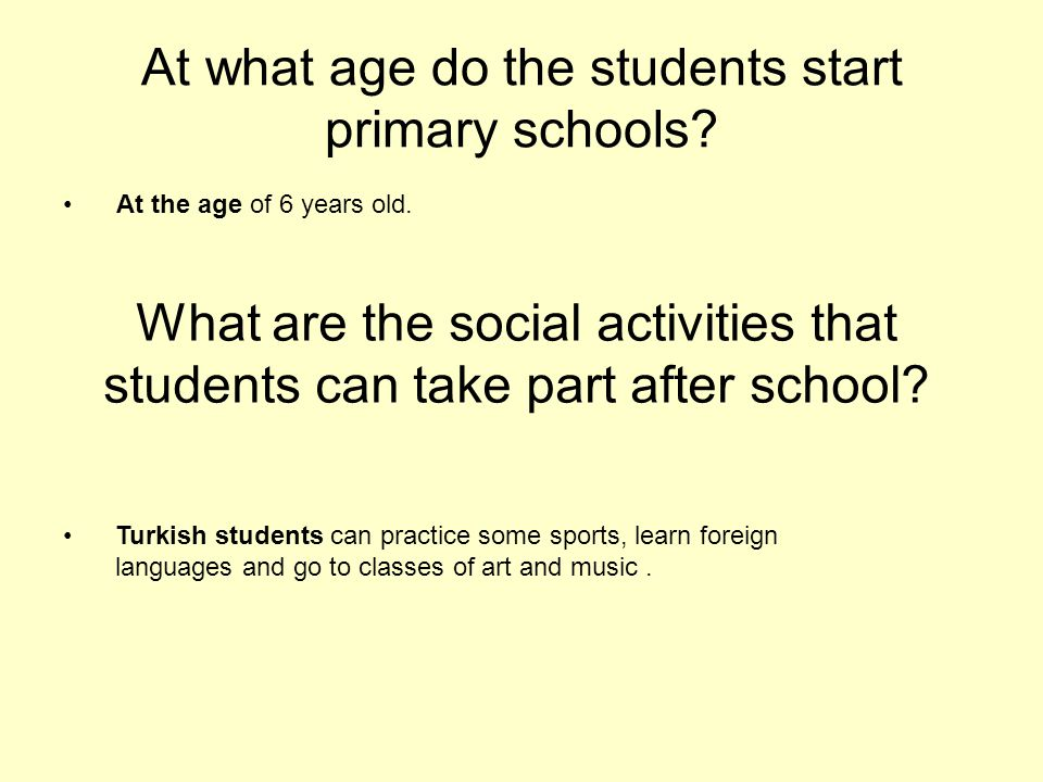 At what age do the students start primary schools