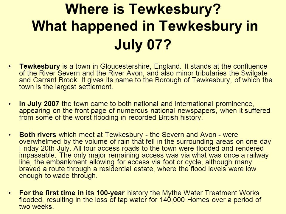 Where is Tewkesbury What happened in Tewkesbury in July 07
