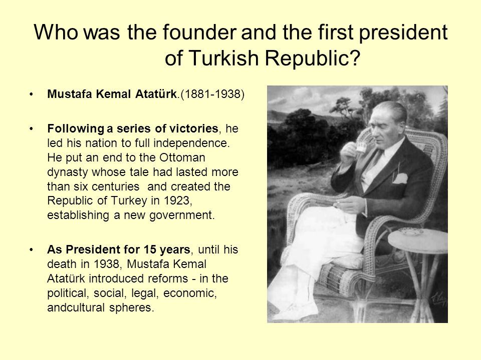 Who was the founder and the first president of Turkish Republic