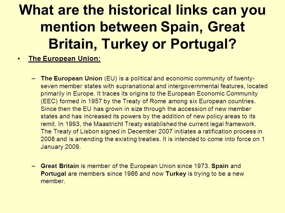 What are the historical links can you mention between Spain, Great Britain, Turkey or Portugal