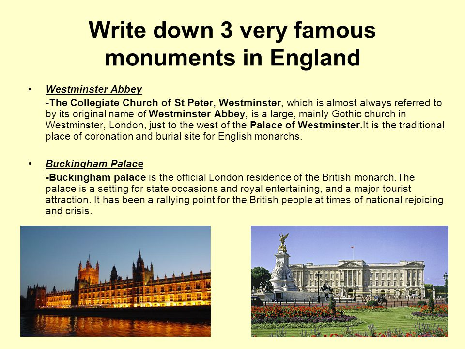 Write down 3 very famous monuments in England