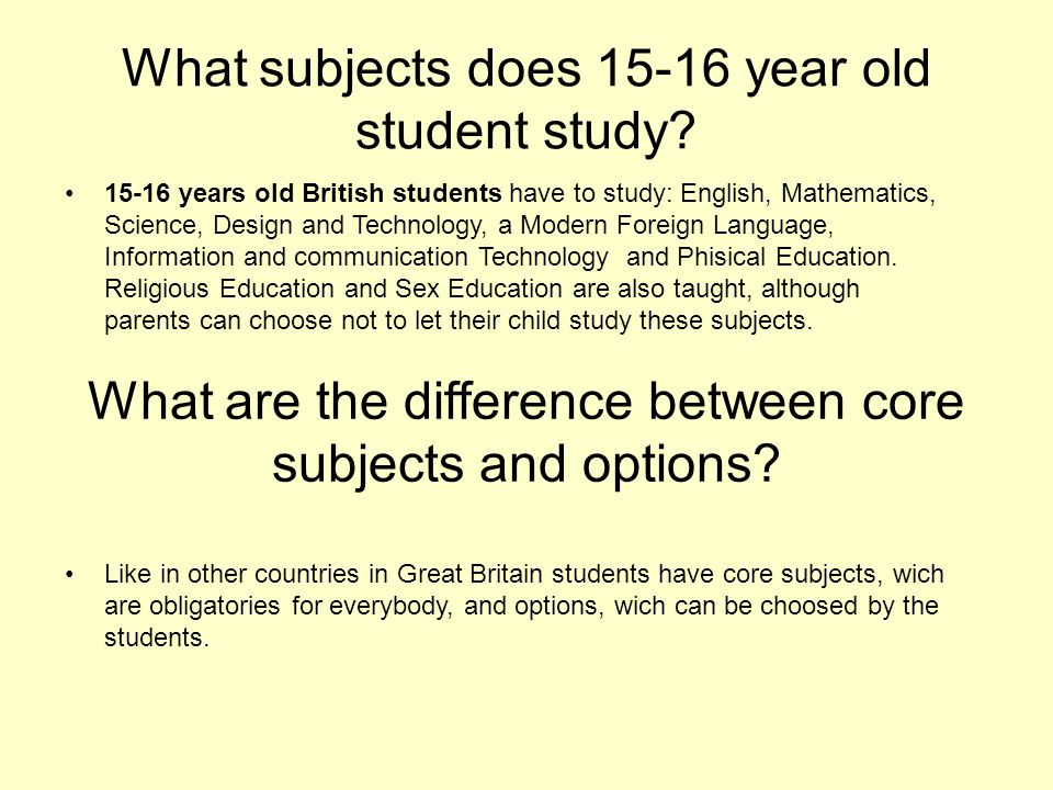 What subjects does 15-16 year old student study