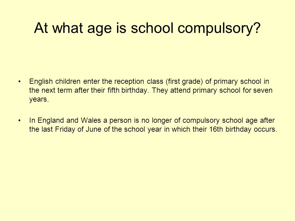 At what age is school compulsory