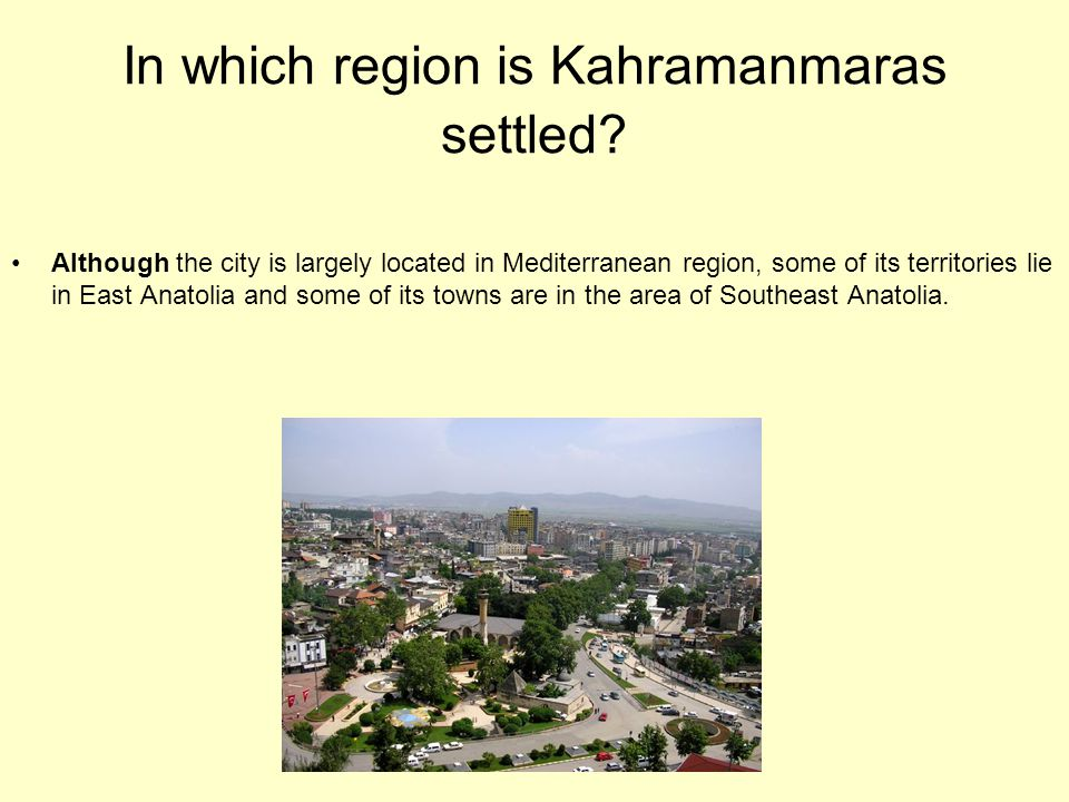 In which region is Kahramanmaras settled