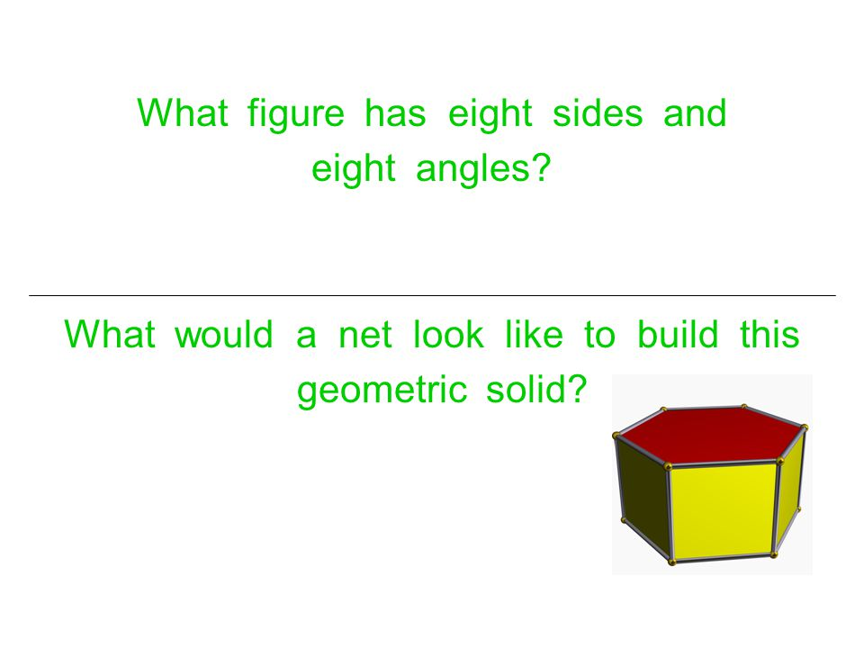 What figure has eight sides and eight angles