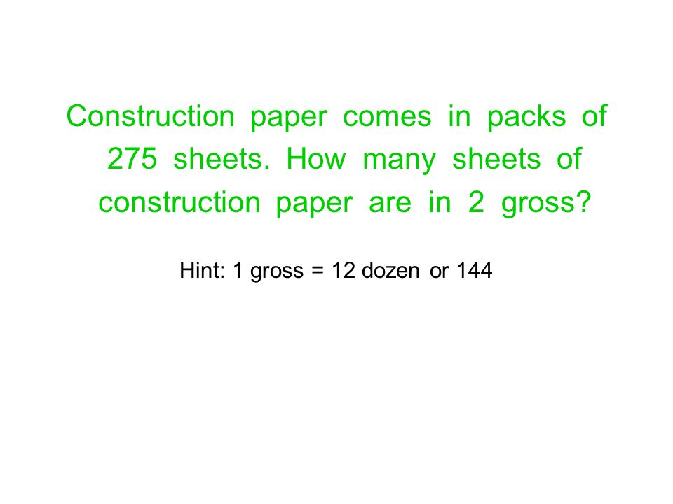 Construction paper comes in packs of 275 sheets. How many sheets of