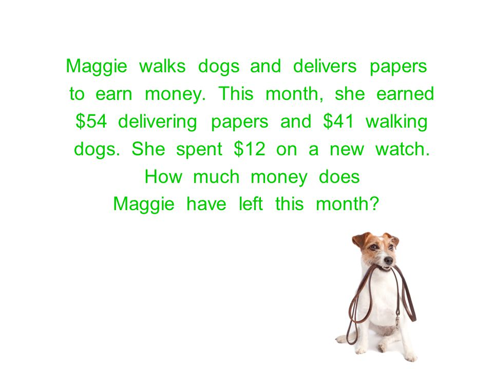 Maggie walks dogs and delivers papers