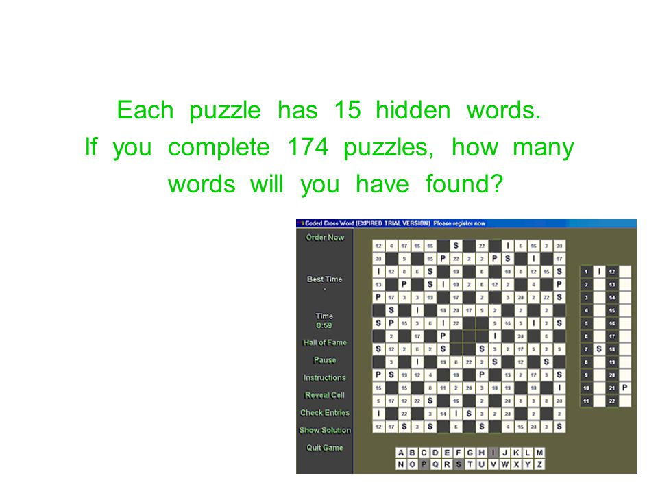 Each puzzle has 15 hidden words. If you complete 174 puzzles, how many