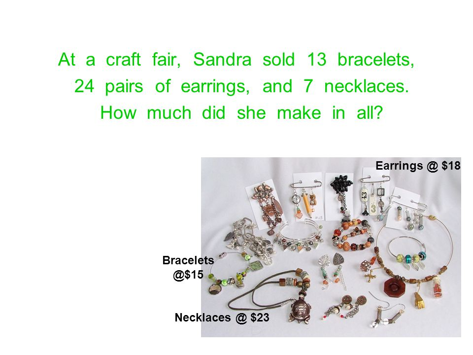 At a craft fair, Sandra sold 13 bracelets,