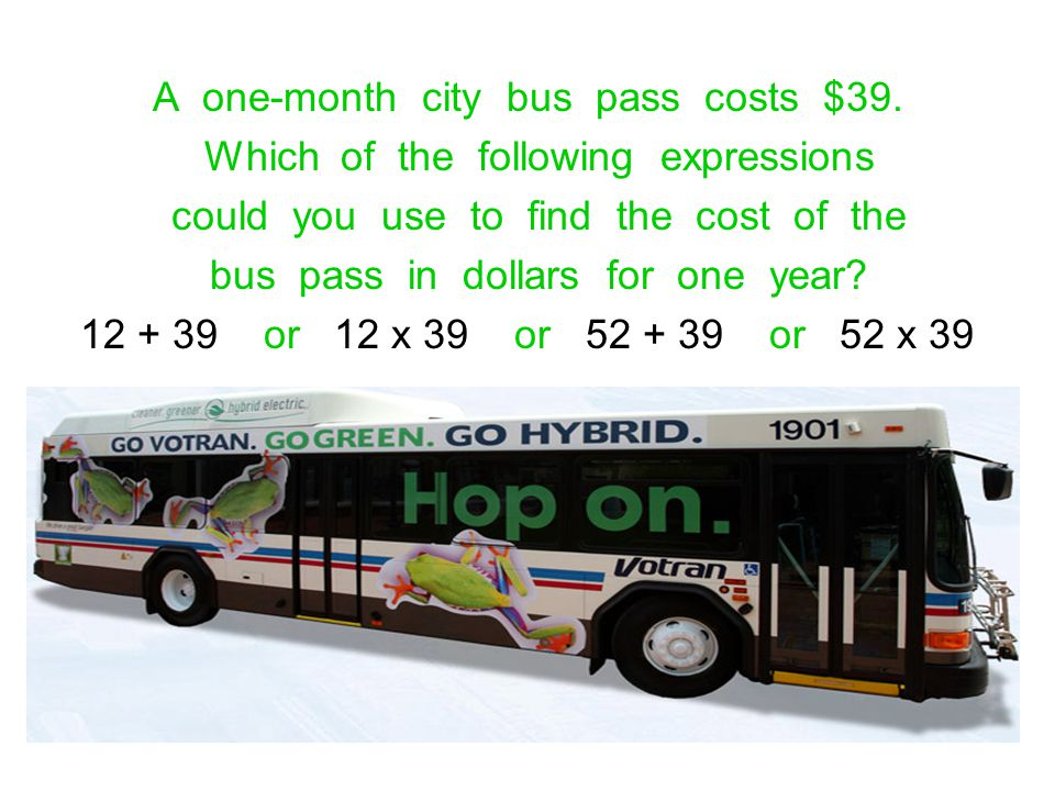 A one-month city bus pass costs $39.